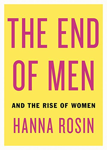 9780670922642: The End of Men: And the Rise of Women