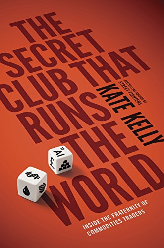 9780670922666: The Secret Club That Runs the World: Inside the Fraternity of Commodity Traders (Portfolio Non Fiction)