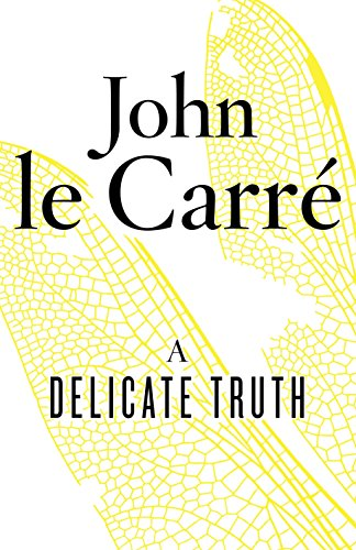 A Delicate Truth: Le Carre, John