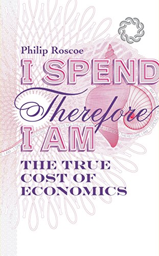 9780670922826: I Spend, Therefore I Am: The True Cost of Economics