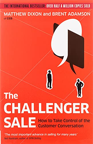 9780670922857: The Challenger Sale: Taking Control of the Customer Conversation