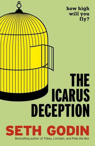 9780670923021: The Icarus Deception: How High Will You Fly?