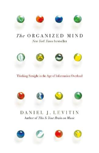 9780670923106: The Organized Mind: Thinking Straight in the Age of Information Overload