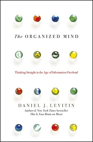 9780670923113: The Organized Mind: Thinking Straight in the Age of Information Overload