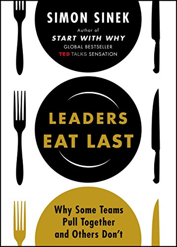 9780670923168: Leaders Eat Last: Why Some Teams Pull Together and Others Don't