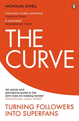 9780670923212: The Curve: Turning Followers into Superfans