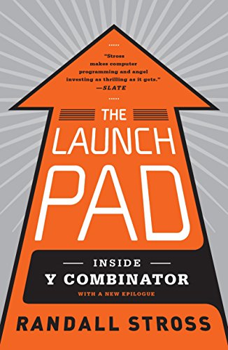 9780670923496: The Launch Pad: Inside Y Combinator, Silicon Valley's Most Exclusive School for Startups