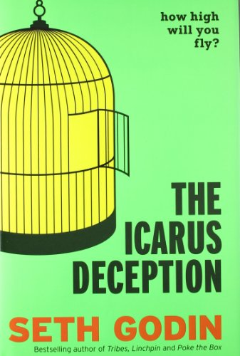 9780670923502: The Icarus Deception: How High Will You Fly?