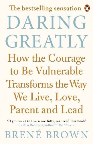 9780670923533: Daring Greatly: How the Courage to Be Vulnerable Transforms the Way We Live, Love, Parent, and Lead