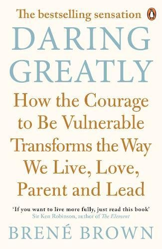 9780670923540: Daring Greatly: How the Courage to Be Vulnerable Transforms the Way We Live, Love, Parent, and Lead