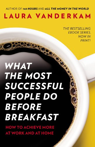 9780670923618: What the Most Successful People Do Before Breakfast: How to Achieve More at Work and at Home