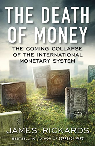 9780670923694: The Death of Money: The Coming Collapse of the International Monetary System