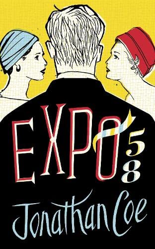 Expo 58 (A FIRST PRINTING OF THE: Jonathan Coe
