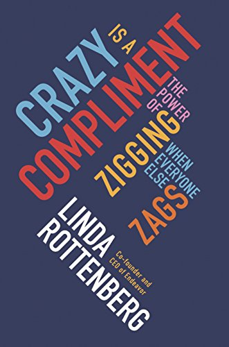 9780670923779: Crazy is a Compliment: The Power of Zigging When Everyone Else Zags