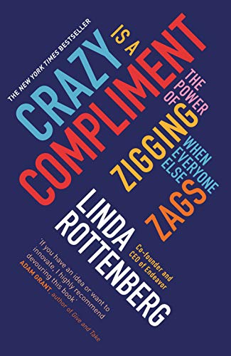 9780670923786: Crazy is a Compliment: The Power of Zigging When Everyone Else Zags