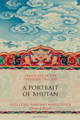 Treasures of the Thunder Dragon: A Portrait of Bhutan: Wangchuck, Ashi Dori Wangmo