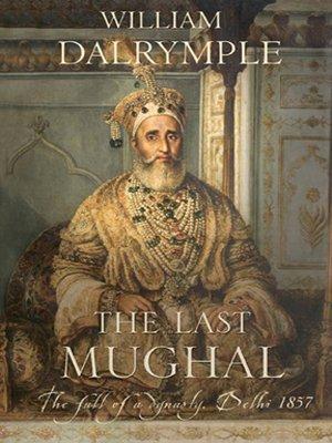 9780670999255: The Last Mughul: The Fall of a Dynsasty, Delhi 1857