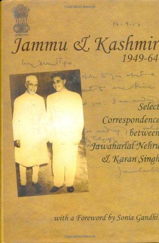 Jammu and Kashmir 1949-64 : Select Correspondence Between Jawaharlal Nehru and Karan Singh: Jawaid ...