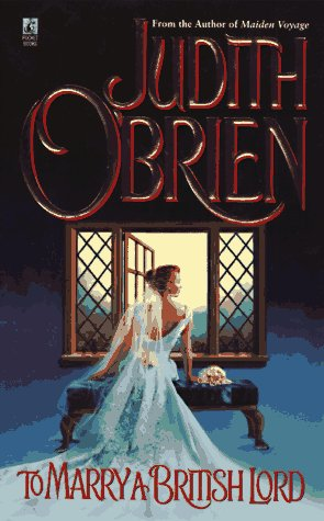 To Marry a British Lord: O'Brien, Judith
