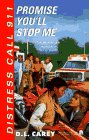 Promise Me You'll Stop Me (Distress Call 911 #7) (9780671000974) by D. l. Carey