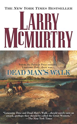 Dead Man's Walk (Lonesome Dove): Larry McMurtry