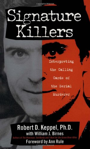 9780671001308: Signature Killers: Interpreting the Calling Cards of the Serial Killers (True Crime)