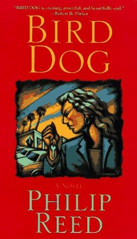 Bird Dog [SIGNED COPY]: Reed, Philip