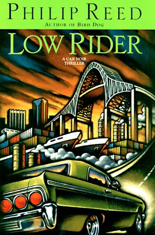 LOW RIDER (Car Noir Thrillers) (9780671001667) by Philip Reed