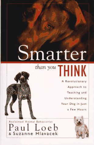 9780671001728: SMARTER THAN YOU THINK: A REVOLUTIONARY APPROACH TO TEACHING AND UNDERSTANDING YOUR DOG IN JUST A FEW HOURS