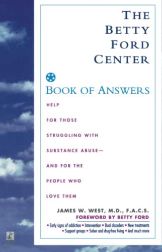 The Betty Ford Center Book of Answers: West, James W.