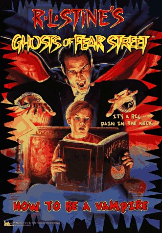 How to Be a Vampire: R L Stine's Ghosts of Fear Street #13: Stine, R.L.