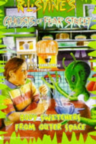 Body Switchers from Outer Space: R L Stine's Ghosts of Fear Street #14