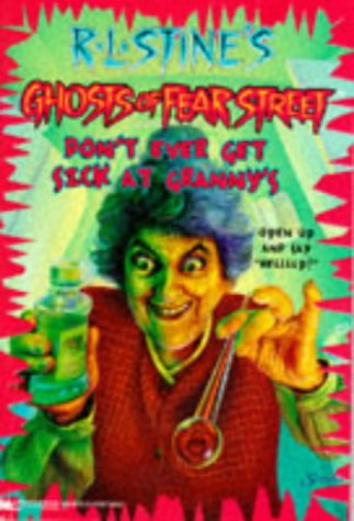9780671001889: Don't Ever Get Sick at Granny's (R.L. Stine's Ghosts of Fear Street, No 16)