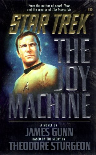 The Joy Machine (Star Trek, Book 80): James Gunn, Theodore