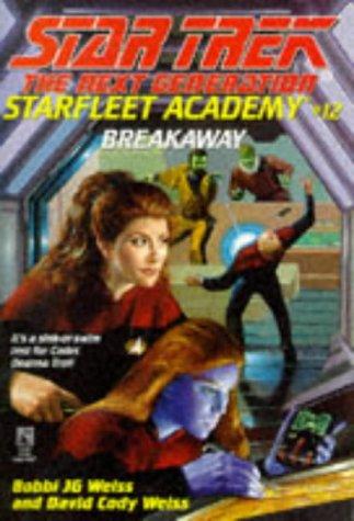 9780671002268: Breakaway (Star Trek: The Next Generation, Starfleet Academy)