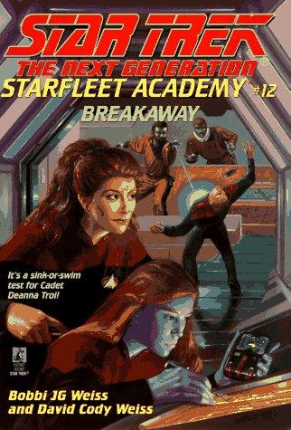 9780671002268: Breakaway (STAR TREK: THE NEXT GENERATION: STARFLEET ACADEMY)