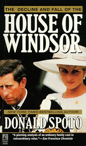 The Decline and Fall of the House of Windsor: Spoto, Donald