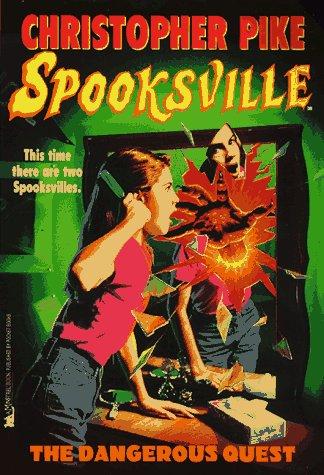 The Dangerous Quest: Spooksville# 20 (Pike, Christopher. Spooksville, No. 20.): Christopher Pike