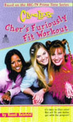 9780671003227: Cher's Furiously Fit Workout: Clueless (TV Tie-in) (Clueless)