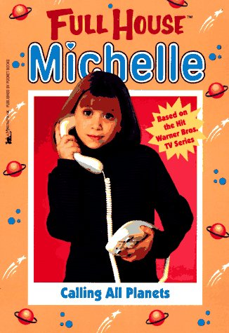 Calling All Planets (Full House: Michelle): Sarah J. Verney