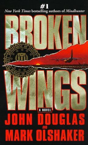 Broken Wings (Mindhunters): Douglas, John, Olshaker,