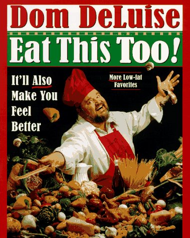 Eat This Too ! It'll Also Make You Feel Better: Dom DeLuise