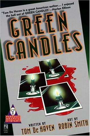 Green Candles: A Graphic Novel: Dehaven, Tom;Smith, Robin