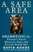 9780671004996: A Safe Area: Srebrenica - Europe's Worst Massacre Since the Holocaust