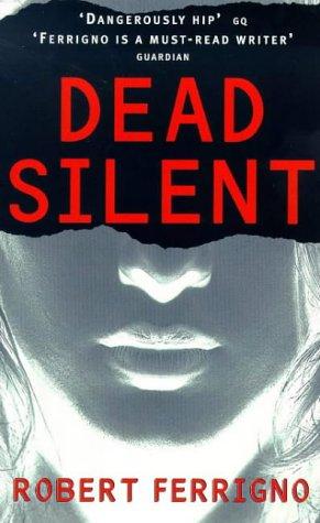 Dead Silent (0671005200) by Robert Ferrigno