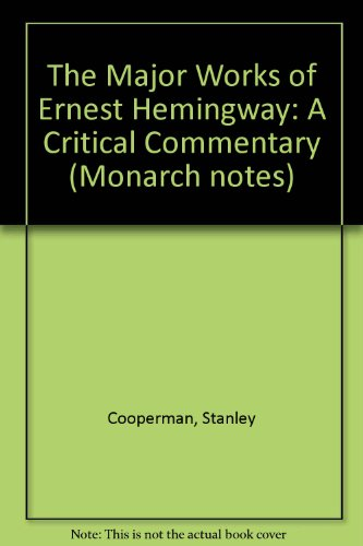 Major Works of Ernest Hemingway (Monarch notes): Hemingway, Ernest