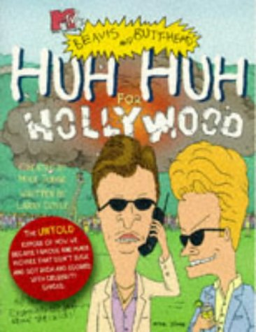 MTV's Beavis and Butt-head : HUH HUH FOR HOLLYWOOD