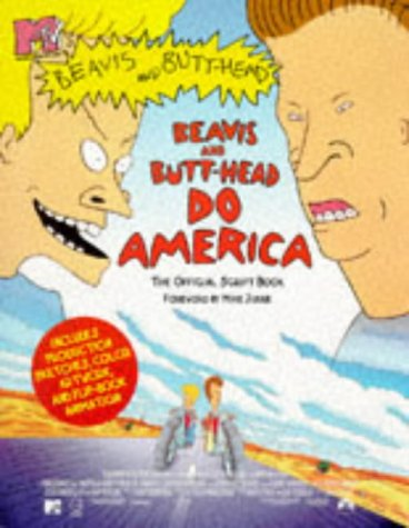 MTV'S Beavis & Butt-head: BEAVIS AND BUTT-HEAD DO AMERICA : The Official Script Book