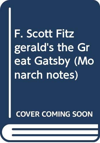 F. Scott Fitzgerald's the Great Gatsby (Monarch: Fitzgerald, F. Scott