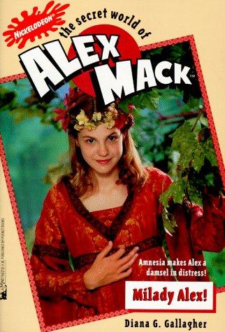 Milady Alex (The Secret World of Alex Mack, No. 15): Gallagher, Diana G.